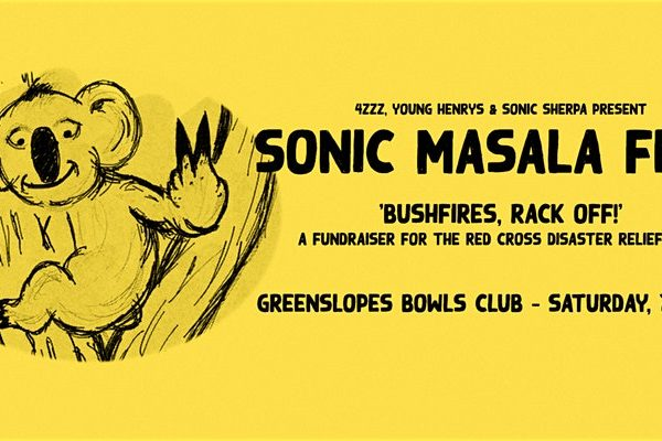 Sherpa presents Sonic Masala's BUSHFIRES, RACK OFF! Bushfire Benefit