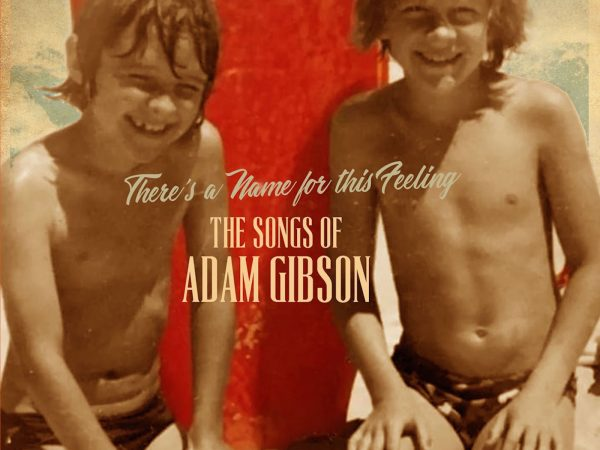 Adam Gibson – The Songs Of Adam Gibson