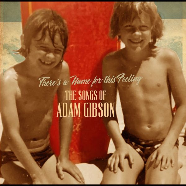 Adam Gibson – The Songs Of Adam Gibson