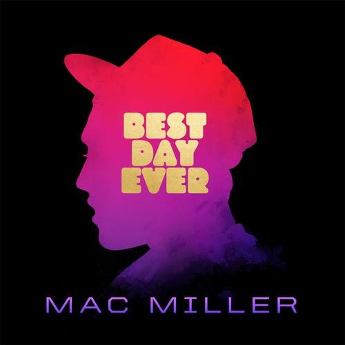Mac Miller – Best Day Ever