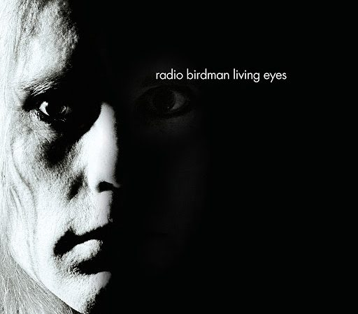 Radio Birdman – Living Eyes (2020 reissue)