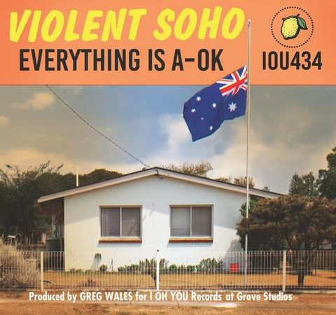 Violent Soho – Everything Is A-OK