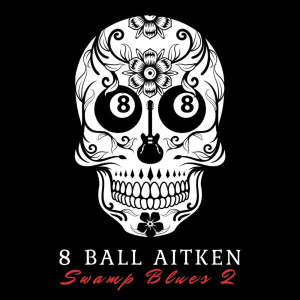 8 Ball Aitken – Swamp Blues 2