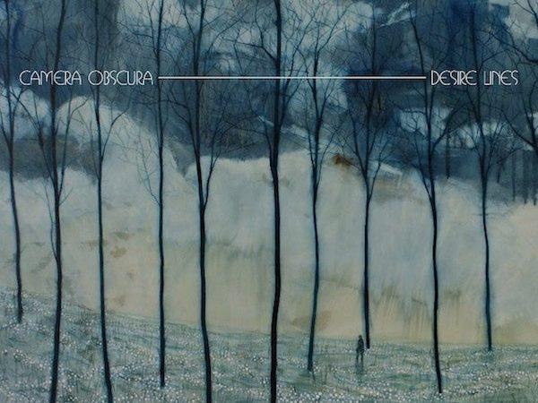 Camera Obscura – Desire Lines