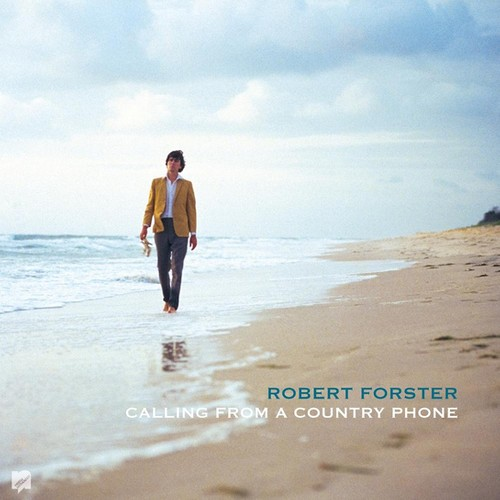 Robert Forster – Calling From A Country Phone