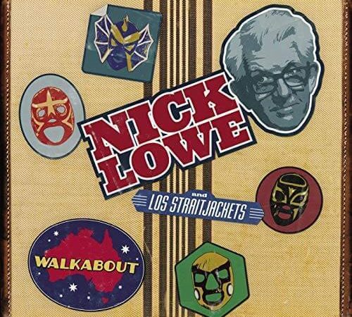 Nick Lowe & Los Straightjackets – Walkabout