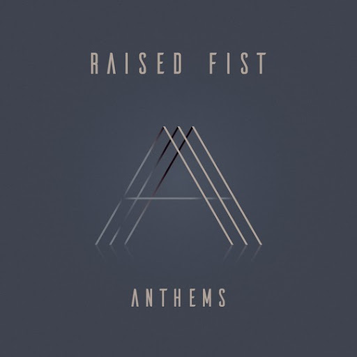 Raised Fist – Anthems