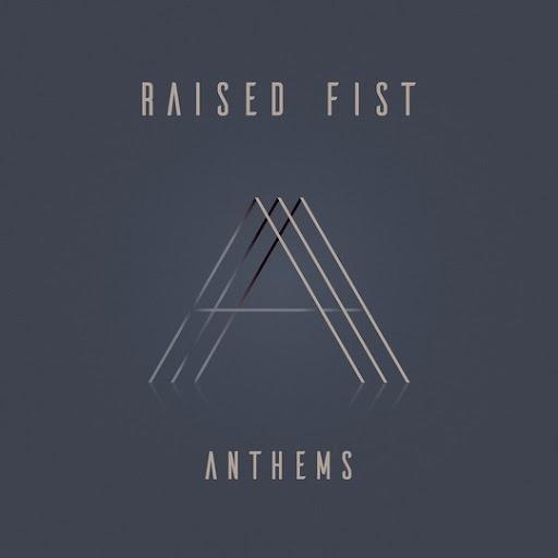 Raised Fist – Anthems