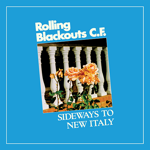 Rolling Blackouts Coastal Fever – Sideways To New Italy
