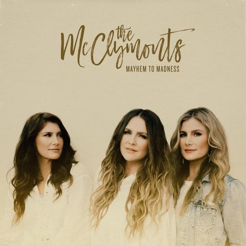 The McClymonts – Mayhem To Madness