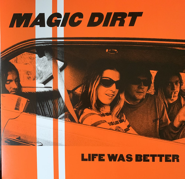 Magic Dirt – Life Was Better