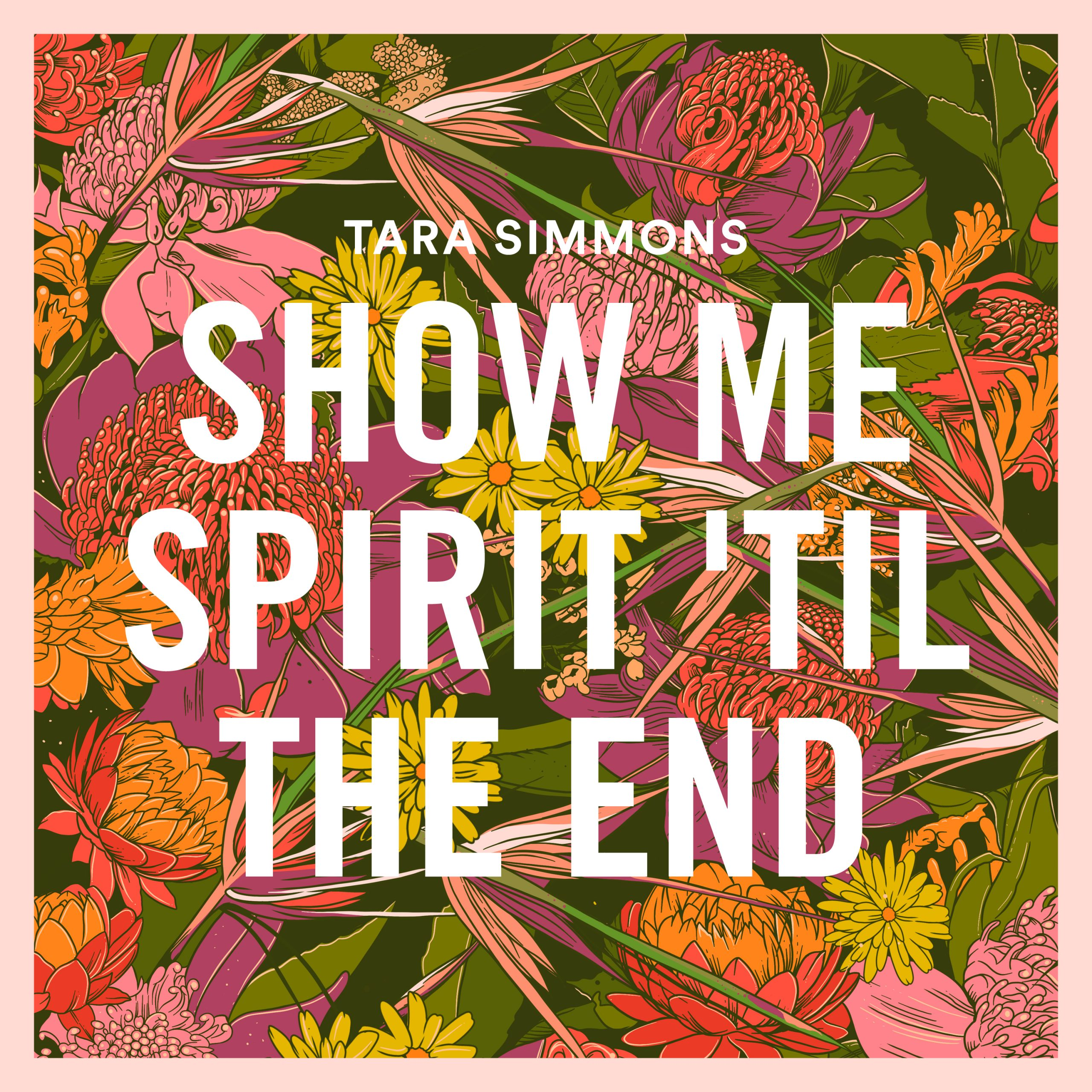 Tara Simmons – Show Me Spirit 'Til The End