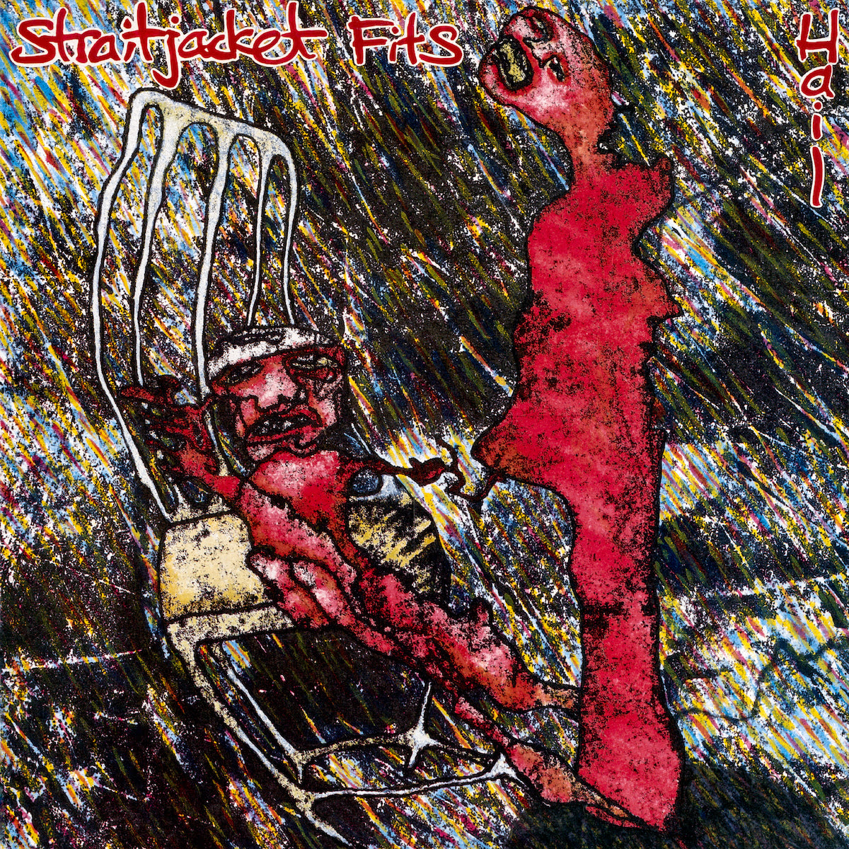 Straitjacket Fits – Hail (2020 reissue)