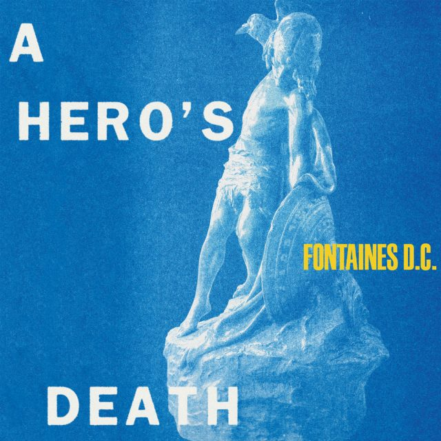 Fontaines D.C. – A Hero's Death