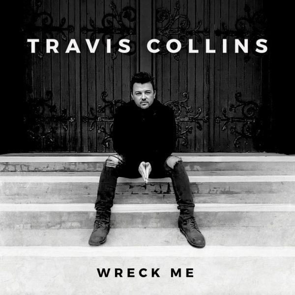 Travis Collins – Wreck Me