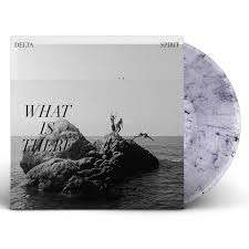 Delta Spirit – What Is There