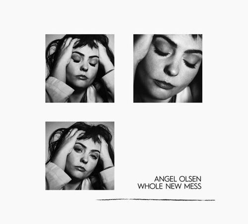 Angel Olsen – Whole New Mess