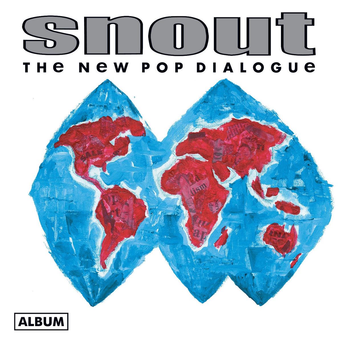 Snout – The New Pop Dialogue