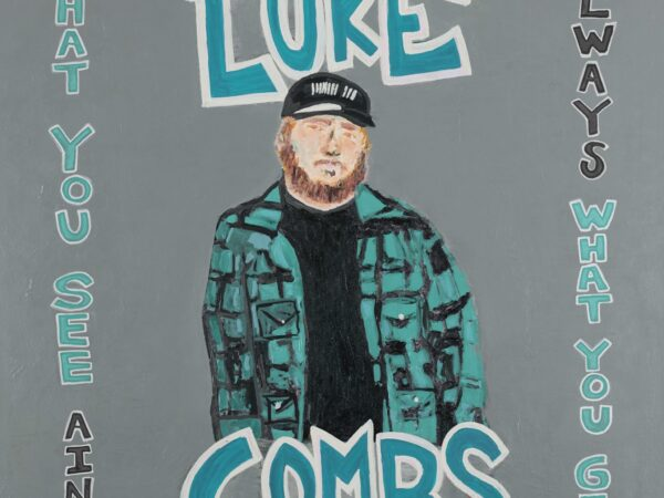 Luke Combs – What You See Ain't Always What You Get