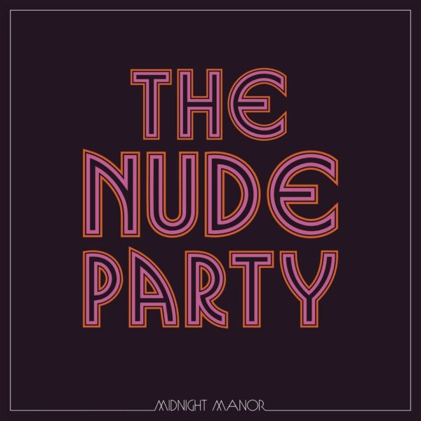 The Nude Party – Midnight Manor