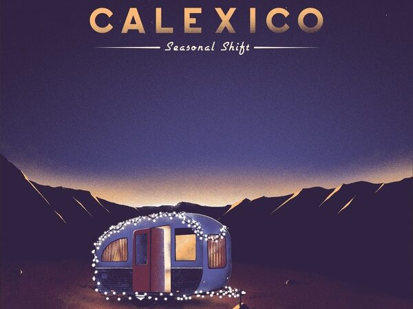 Calexico – Seasonal Shift