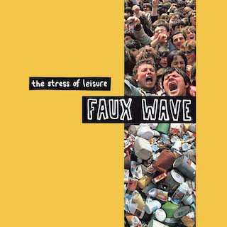 The Stress Of Leisure – Faux Wave