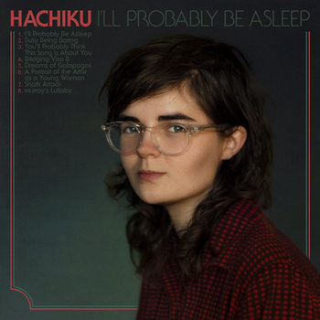 Hachiku – I'll Probably Be Asleep
