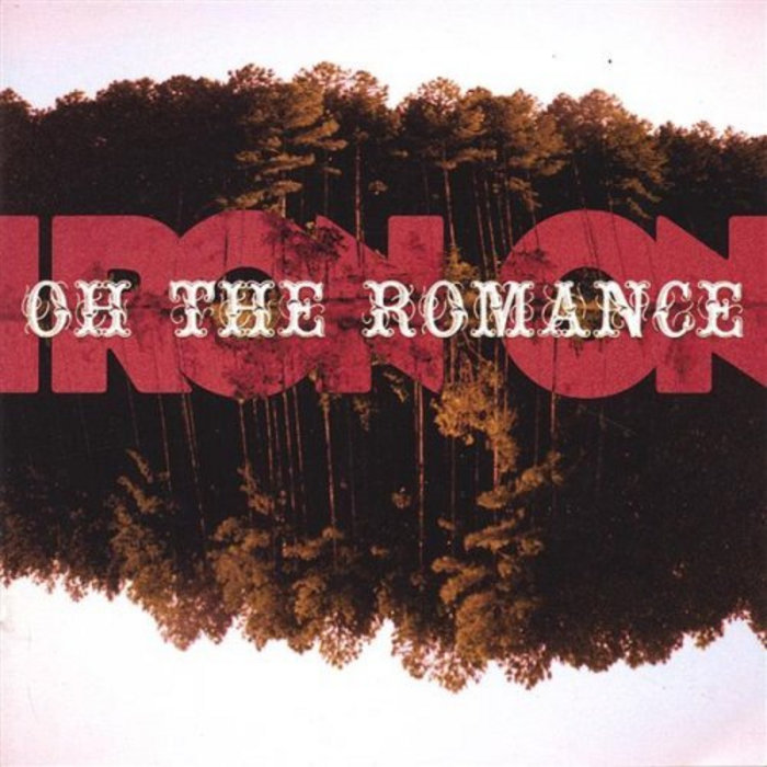 Iron On – Oh The Romance 2020 reissue
