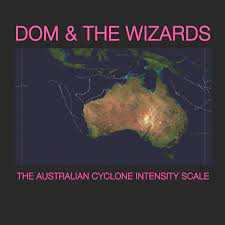 Dom & The Wizards – The Australian Cyclone Intensity Scale