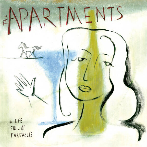 The Apartments – A Life Full Of Farewells 2021 reissue