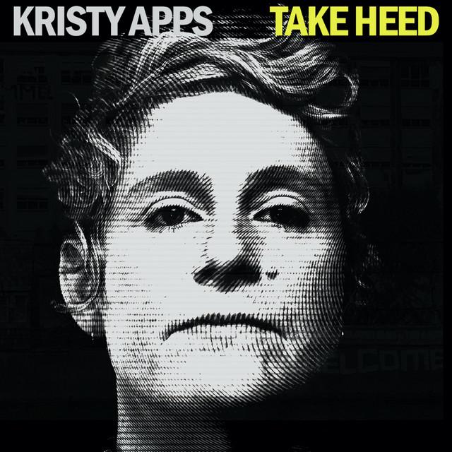 Kristy Apps – Take Heed