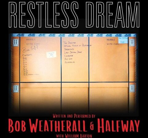 Halfway With Bob Weatherall – Restless Dream