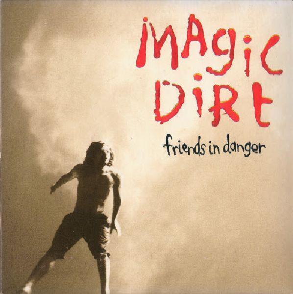 Magic Dirt – Friends In Danger 2021 reissue