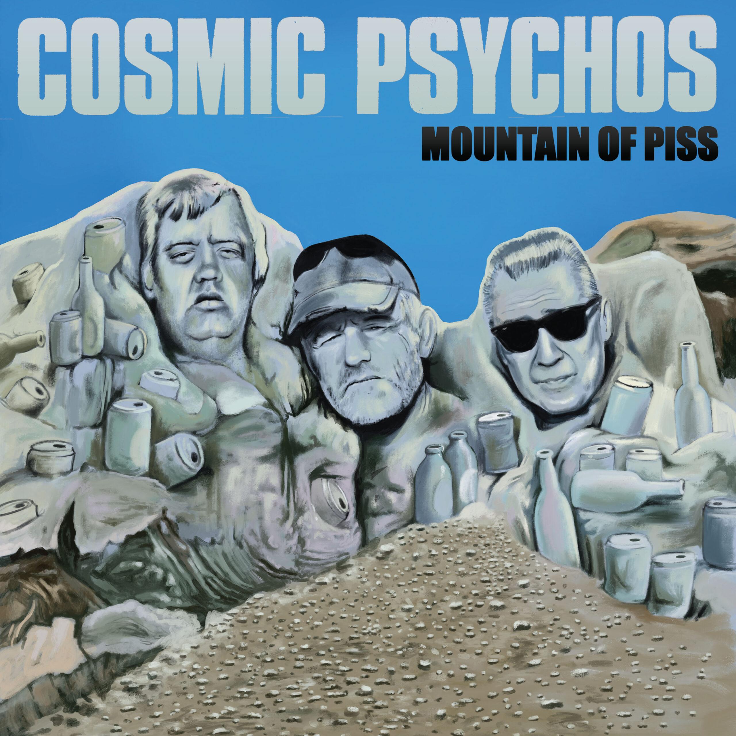 Cosmic Psychos – Mountain Of Piss