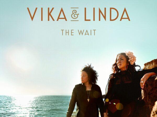 Vika & Linda – The Wait