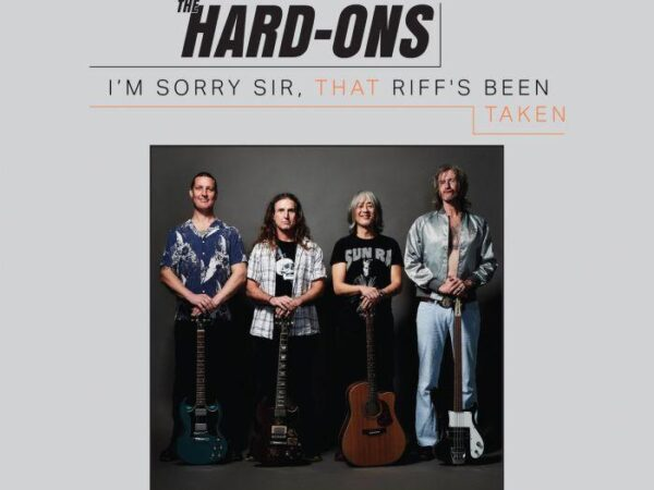 Hard-Ons – I'm Sorry Sir, That Riff's Been Taken