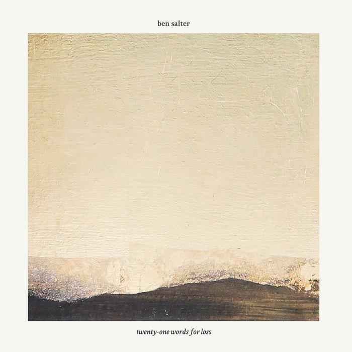 Ben Salter – Twenty-One Words For Loss