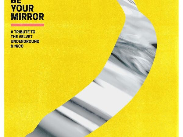 Various Artists – I'll Be Your Mirror: A Tribute To The Velvet Underground & Nico